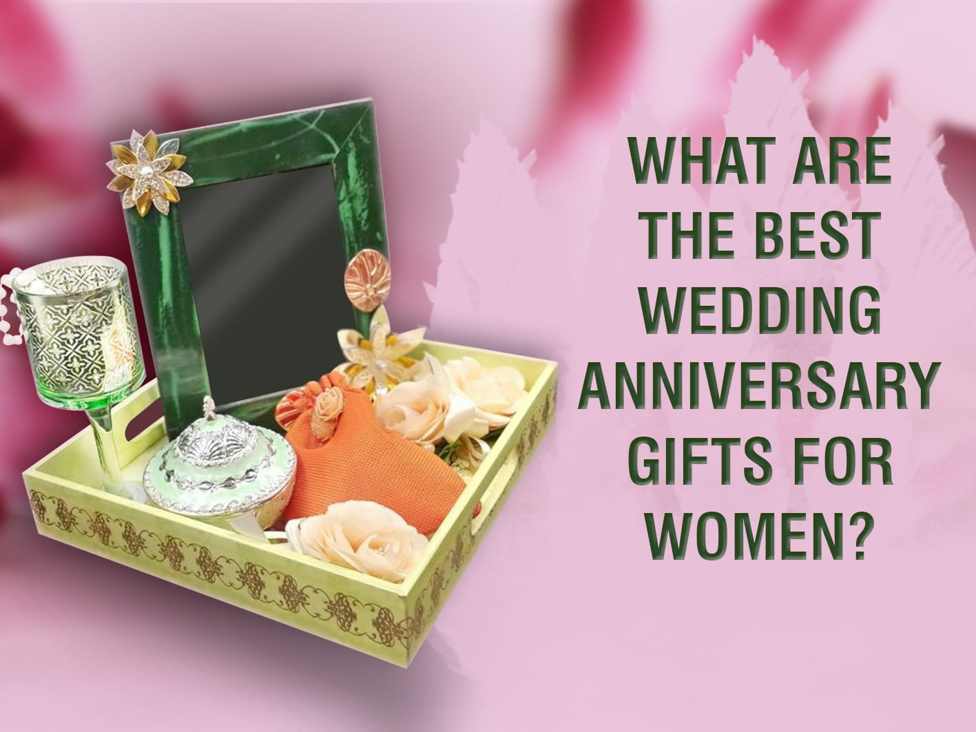 What Are The Best Wedding Anniversary Gifts For Women?