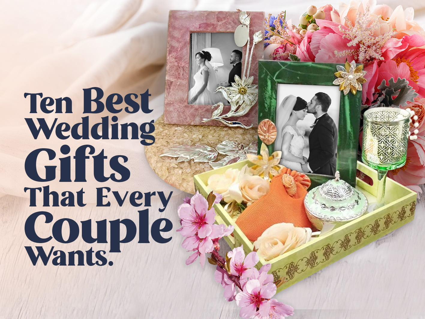 Ten Best Wedding Gifts That Every Couple Wants